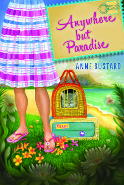 ANYWHERE BUT PARADISE by Anne Bustard; Agent: Emily Mitchell, Wernick & Pratt Agency